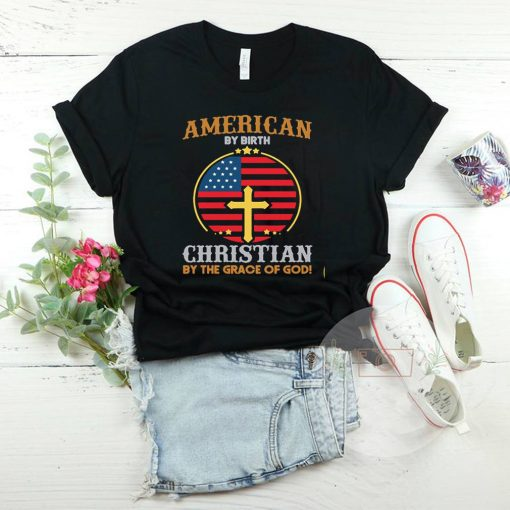 American By Birth Christian By The Grace Of God Flag Shirt 5