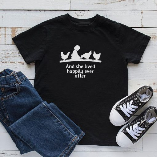 And She Lived Happily Ever After Chicken Girl Shirt 5