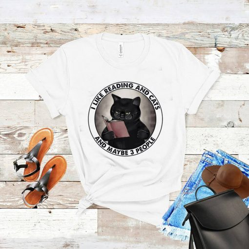 Black Cat I Reading Books And Cats And Maybe 3 People Shirt