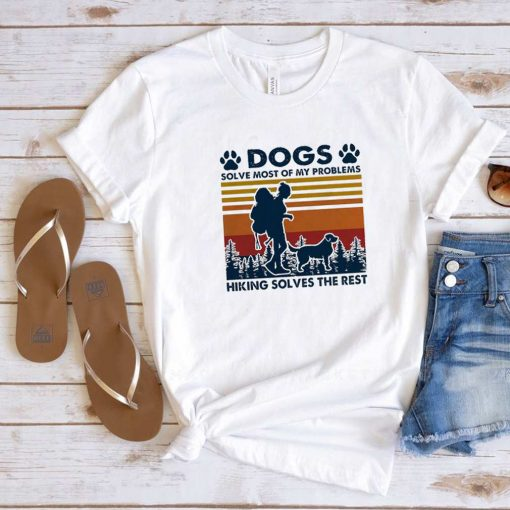 Hiking Dogs Solve Most Of My Problems Hiking Solves The Rest Vintage Shirt 5