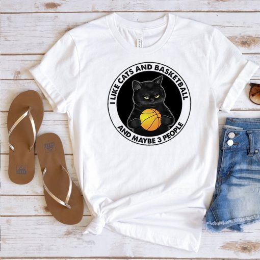 I like cats and basketball and maybe 3 people shirt
