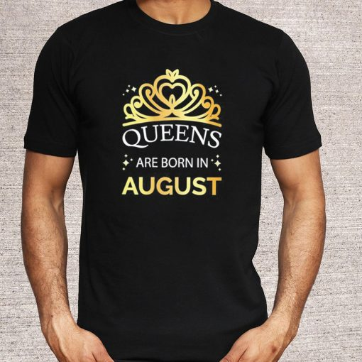 Queens Are Born In August Or Leo Virgo Us 2021 T-Shirt 5