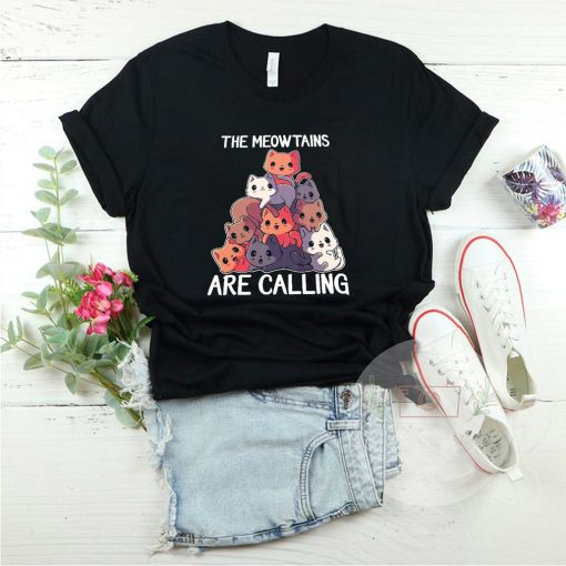 The meowtains are calling shirt