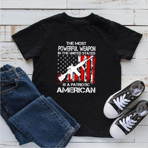 The most powerful weapon in the United States is a patriotic american shirt