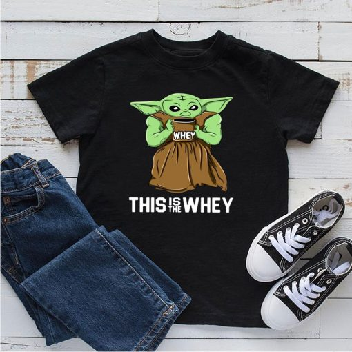 This Is The Whey Gift Muscle Baby Yoda Fitness Workout Shirt