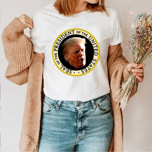 Trump Fake Seal Of The President Of United States Shirt