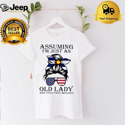 Colorado assuming im just an old lady was your first mistake shirt