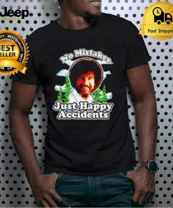 Bob Ross no mistakes just happy accidents shirt
