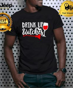 Drink Up Witches Wine Halloween T shirt