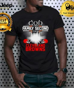 God first family second the Cleveland Browns shirt