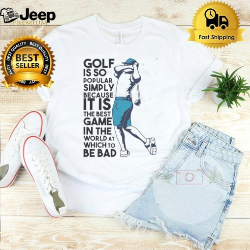Gold is so popular simply because it is the best game shirt