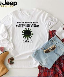 I went to the fair and all I got was this stupid virus 2021 shirt
