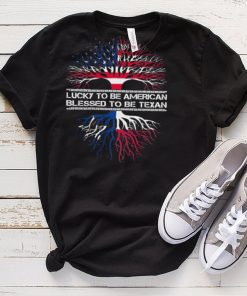 Lucky to be American blessed to be texan shirt