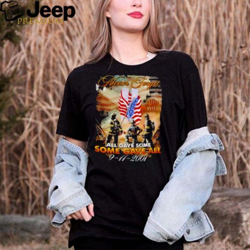 never Forget All Gave Some Some Gave All 9 11 2001 American Flag Shirt
