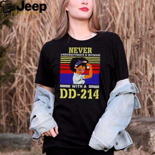 never Underestimate A Woman With A DD 214 Strong Girl Shir
