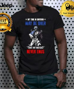 American Veteran My Time In Uniform May Be Over But My Match Never Ends T shirt