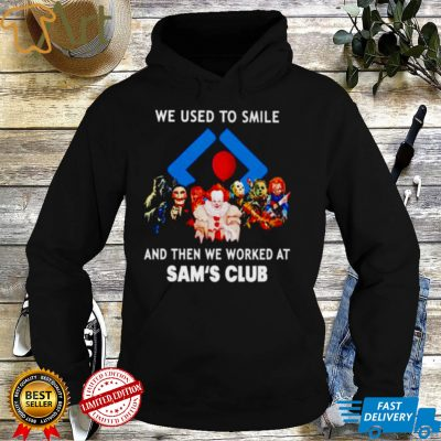 Horror Halloween we used to smile and then we worked at Sams Club shirt
