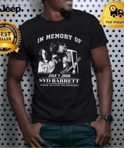 In Memory Of July 7 2006 Syd Barrett Thank You For The Memories T shirt
