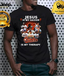 Jesus is my savior Baltimore Orioles is my therapy signatures shirt