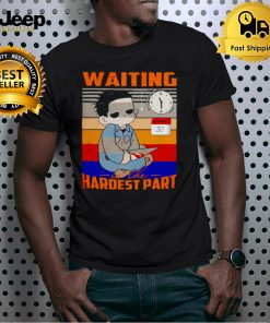 Michael Myers waiting is the hardest part shirt