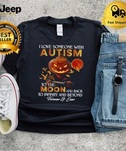 Pumpkin I Love Someone With Autism To The Moon And Back To Infinity And Beyond Forever And Ever Halloween T shirt