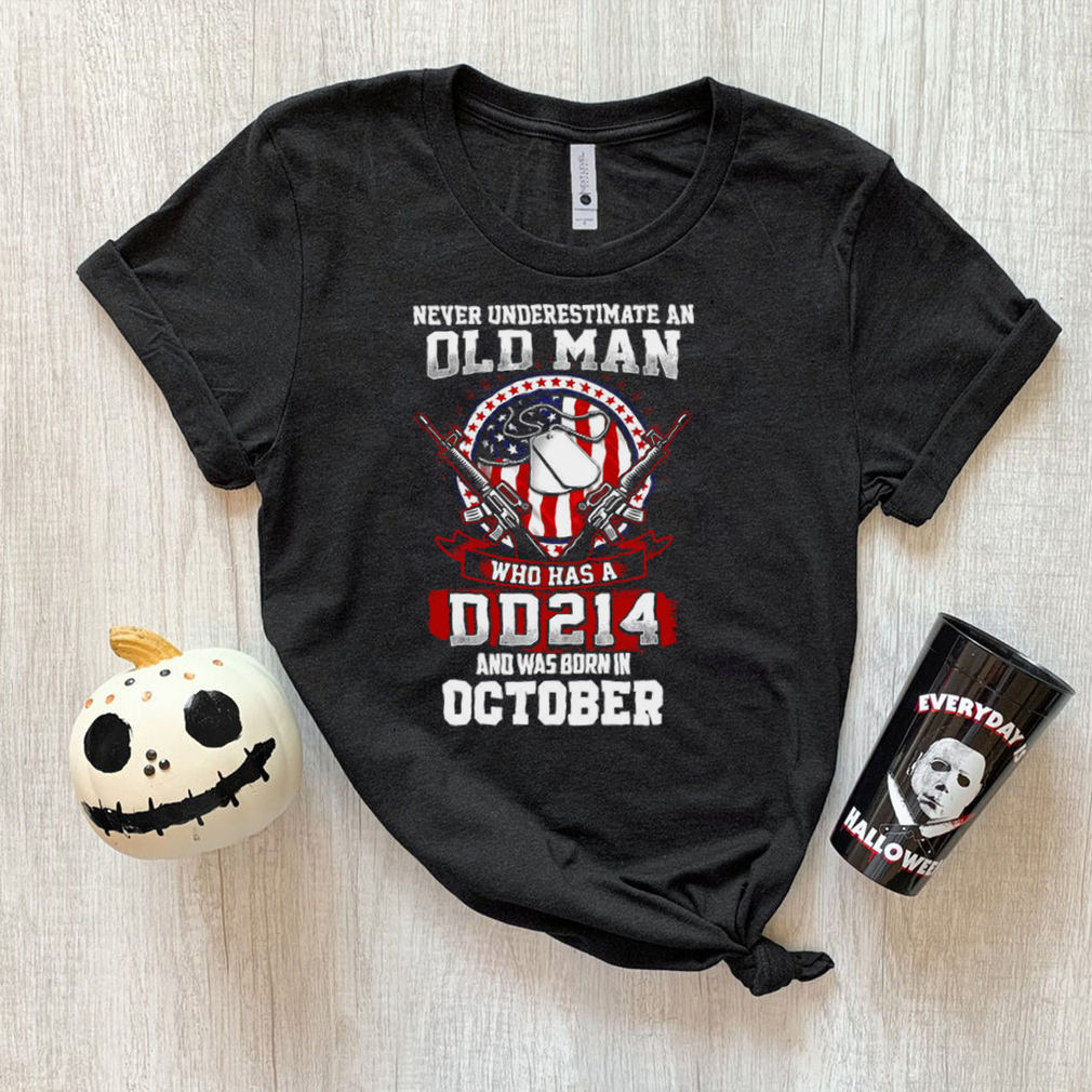 American Flag Veteran Never Underestimate An Old Man Who Has A DD214 And Was Born In October Shirt