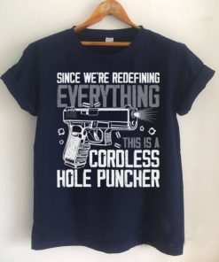 Since We Are Redefining Everything Now Gun Rights on back Shirt