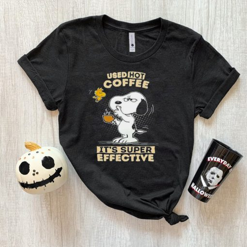 Snoopy used hot Coffee Its super effective shirt